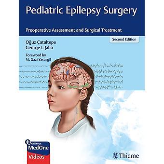 Pediatric Epilepsy Surgery by Oguz CataltepeGeorge I. Jallo
