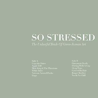 So Stressed - Unlawful Trade of Grego-Roman Art [Vinyl] USA import