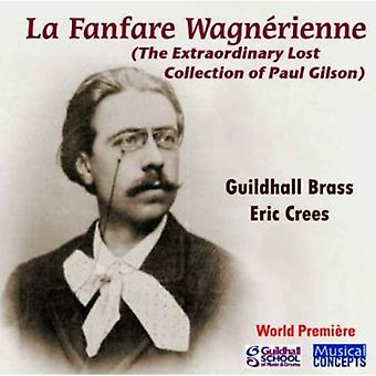 Guildhall Brass Ensemble/Crees - La Fanfare Wagn Rienne: The Extraordinary Lost Collection of Paul Gilson [CD] USA import