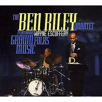 Riley, Ben Quartet Featuring Wayne Escof - Grown Folks Music [CD] USA import