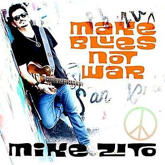 Mike Zito - Make Blues Not War [CD] USA import