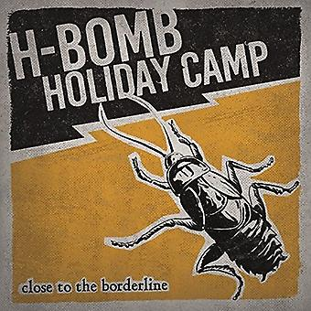 H-Bomb Holiday Camp - Close to the Borderline [Vinyl] USA import