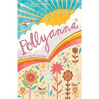 Oxford Children's Classics - Pollyanna by Eleanor Porter - 97801927469