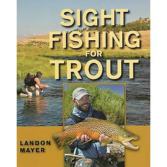 Sight Fishing for Trout by Landon Mayer - 9780811705516 Book