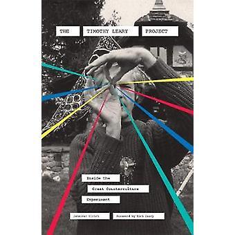 El Timothy Leary proyecto - dentro del contracultura gran experimento
