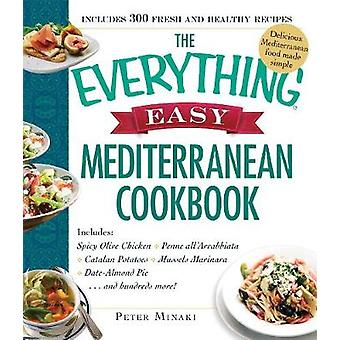 The Everything Easy Mediterranean Cookbook - Includes - Spicy Olive Chi