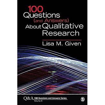 100 preguntas (y respuestas) sobre investigación cualitativa por Lisa M. Giv