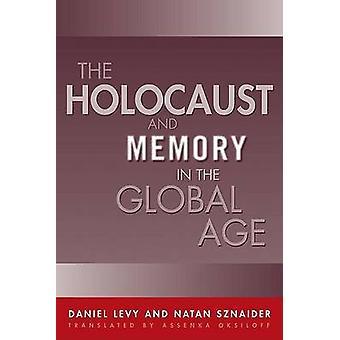 Der Holocaust und Speicher im globalen Zeitalter von Daniel Levy - Natan Szn