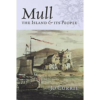 Mull - The Island and Its People by Jo Currie - 9781904607984 Book