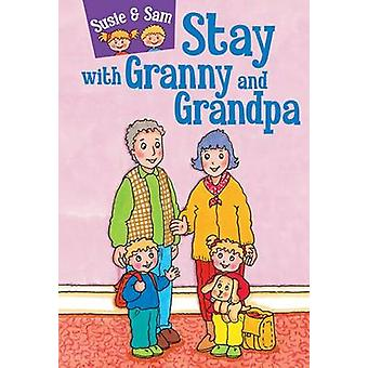 Susie and Sam Stay with Granny and Grandpa by Judy Hamilton - 9781910