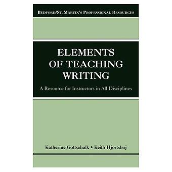 The Elements of Teaching Writing: A Resource for Instructors in All Disciplines (Bedford/St. Martin's Professional Resources)