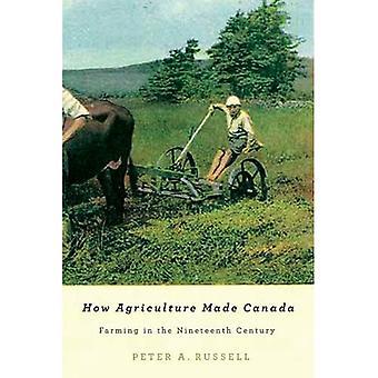 Wie machte Landwirtschaft Kanada: Landwirtschaft im 19. Jahrhundert