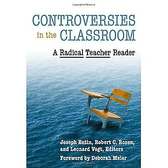 Controversies in the Classroom: A Radical Teacher Reader (Teaching for Social Justice)
