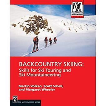 Le ski dans l'arrière-pays: Les compétences pour le Ski de randonnée et de Ski-alpinisme (alpinistes Expert extérieur)