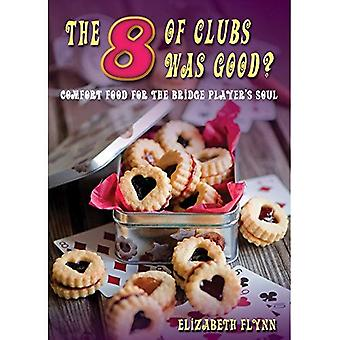 The Eight of Clubs Was Good?: Food for the Bridge Player's Soul
