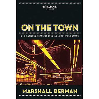 Sur la ville: cent ans de Spectacle à Times Square