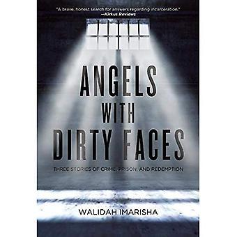 Anjos com rostos sujos: três histórias de Crime, prisão e redenção