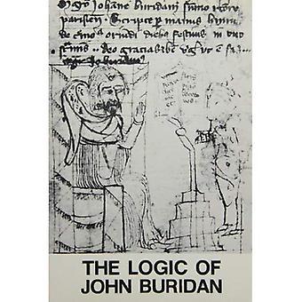 Logiken av John Buridan: rättsakter av 3: e europeiska symposiet om medeltida logik och semantik, Copenhagen 16-21 November 1975 (Opuscula Graecolatina)