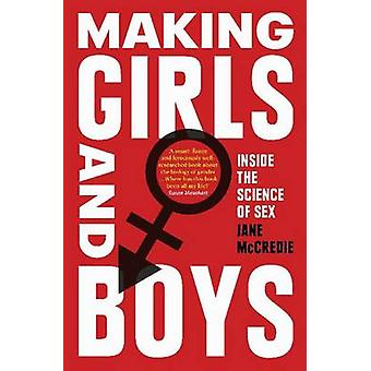 Faire des filles et des garçons - à l'intérieur de la Science du sexe par Jane McCredie - 9