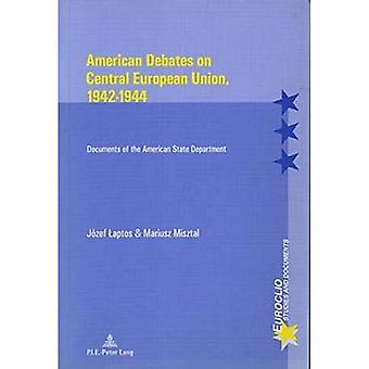 American Debates on Central E Union, 1942-1944: Documents of the American State Department (Euroclio Etudes et...