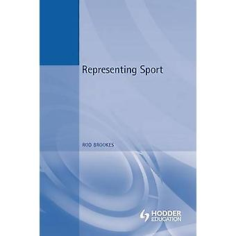 Representing Sport by Brookes & Rod