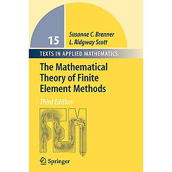 Mathematical Theory of Finite Element Methods by Susanne C. Brenner