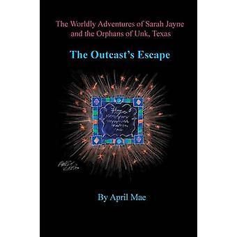 The Outcasts Escape by Mae & April