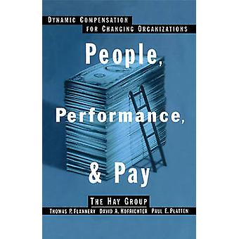 People Performance  Pay Dynamic Compensation for Changing Organizations by Hofrichter & David A.