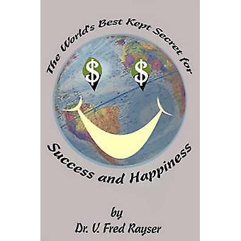 'S werelds Best bewaarde geheim voor succes en geluk door Rayser & V. Fred