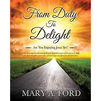 From Duty To Delight by Ford & Mary A.