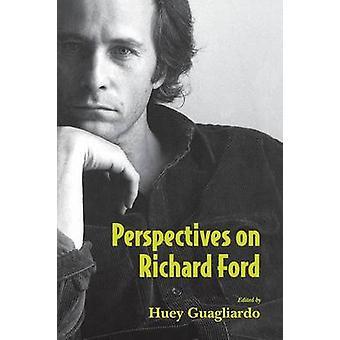 Perspectives on Richard Ford door Guagliardo & Huey