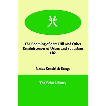Blomstrende Acre Hill og andre reminisenser av urbane og forstadsområder livet av smell & James Kendrick