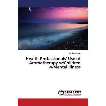 Health Professionals Verwendung von Aromatherapie wChildren wMental Krankheit von Laconic & Emily