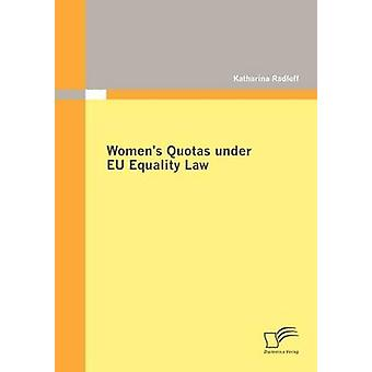 Womens Quotas under EU Equality Law by Radloff & Katharina