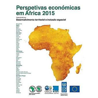 Perspetivas econmicas em frica 2015 Verso Condensada  Desenvolvimento territorial e incluso espacial by OECD