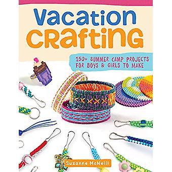 Gîte vacances artisanat - Fun projets pour les garçons et les filles à faire par Vacatio
