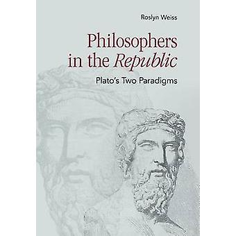 Filósofos de la República - Platón dos paradigmas por Roslyn Weiss-