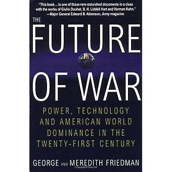 Future of War  - Power - Technology and American World Dominance in th