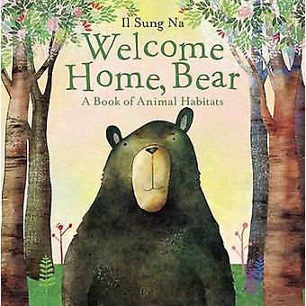 Welcome Home - Bear - A Book of Animal Habitats by Il Sung Na - 978038