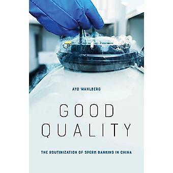 Good Quality - The Routinization of Sperm Banking in China by Good Qua