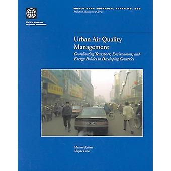 Urban Air Quality Management - Coordinating Transport - Environment an