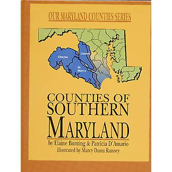 Counties of Southern Maryland by Elaine Bunting - 9780870335358 Book