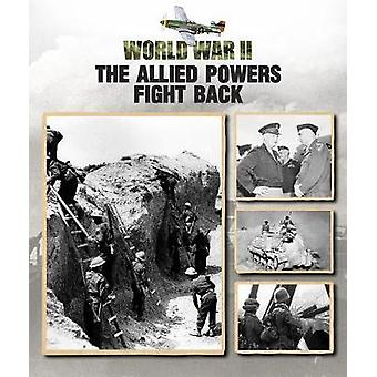 The Allied Powers Fight Back by Christopher Chant - 9781422238950 Book