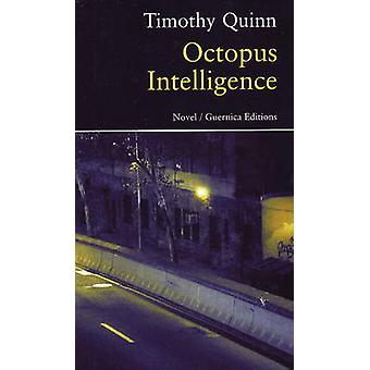 Octopus Intelligence - A Novel by Timothy Quinn - 9781550712971 Book