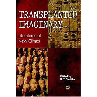 Transplanted Imaginary - Literatures of New Climes by K.T. Sunitha - 9