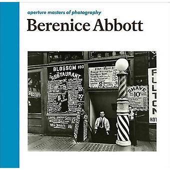 Berenice Abbott by Berenice Abbott - Julia Van Haaften - 978159711312