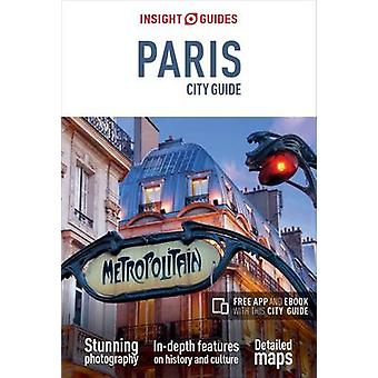 Insight Guides - Paris City Guide (14th edition) by APA Publications L