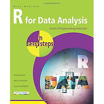R for Data Analysis in easy steps - R Programming essentials by Mike M