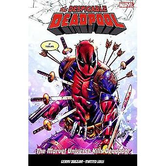 The Despicable Deadpool Vol. 3 - Marvel Universe Kills Deadpool by The
