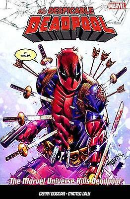 The Despicable Deadpool Vol. 3 - Marvel Universe Kills Deadpool by Ger